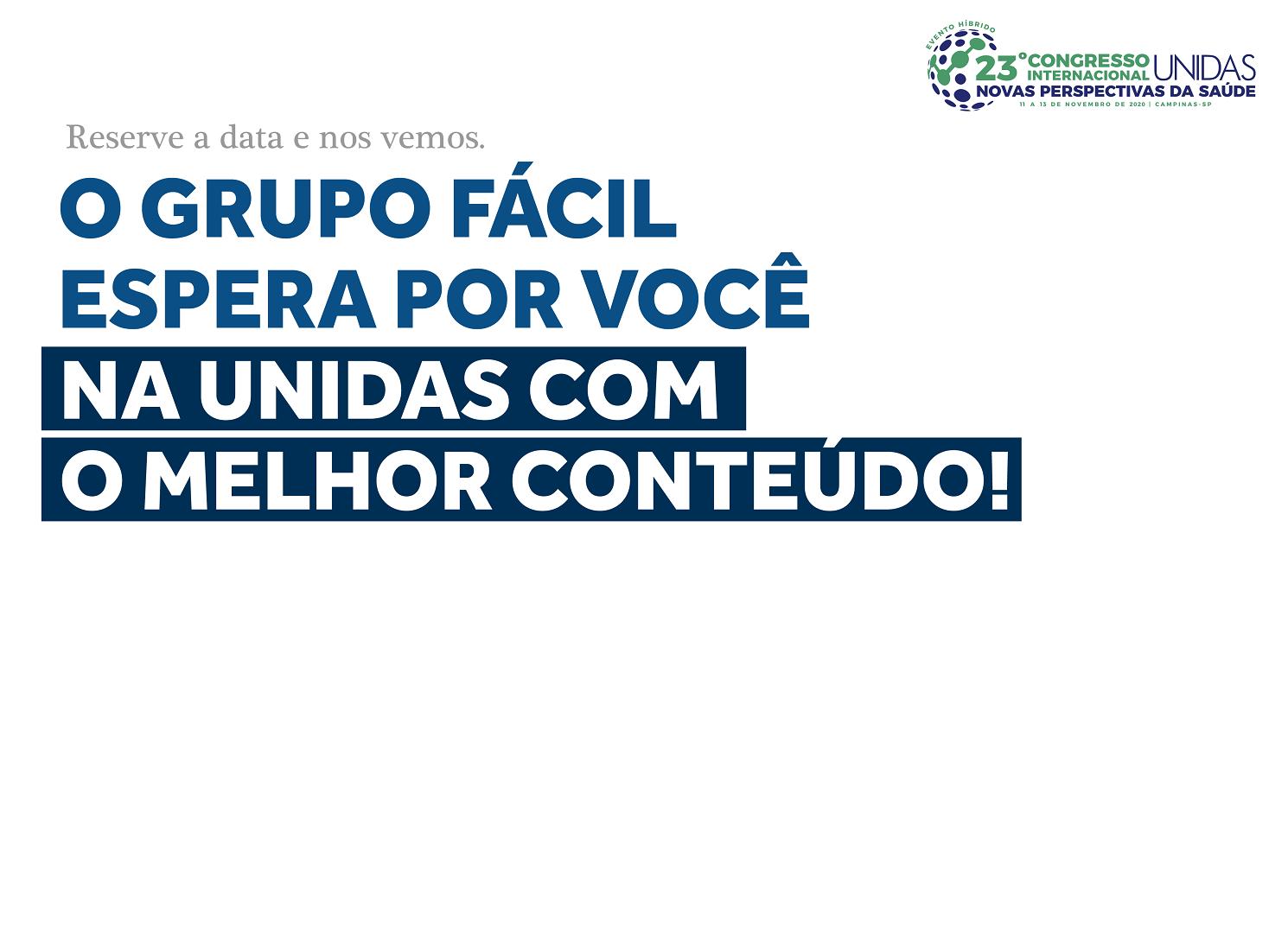 O 23º Congresso UNIDAS começa semana que vem. O Grupo Fácil espera você lá!